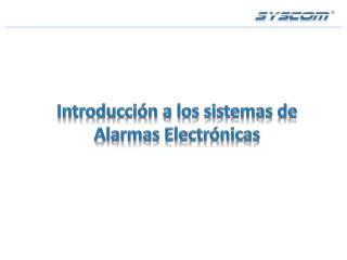 Introducción a los sistemas de Alarmas Electrónicas