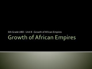 Growth of African Empires