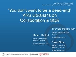 """You  don't want to be a  dead-end"" VRS Librarians on  Collaboration & SQA"