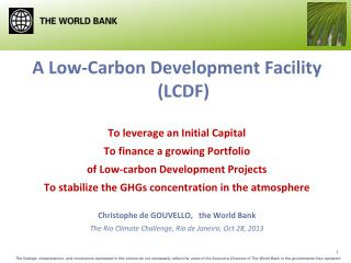 A Low-Carbon Development Facility  (LCDF) To leverage an Initial Capital