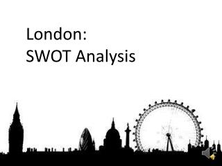 London:  SWOT Analysis