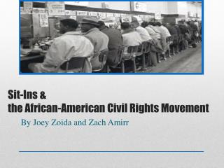 Sit-Ins &  the African-American  Civil Rights Movement