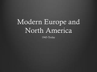 Modern Europe and North America