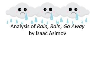 Analysis of  Rain, Rain, Go Away by Isaac Asimov