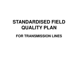 STANDARDISED FIELD QUALITY PLAN