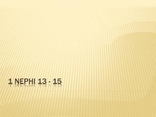 1 Nephi 13 - 15