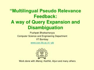 """Multilingual Pseudo Relevance  Feedback:  A  way of Query Expansion and Disambiguation"