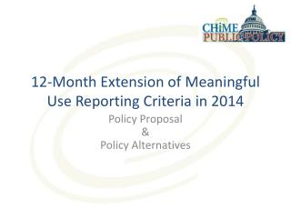 12-Month Extension of Meaningful Use Reporting Criteria in 2014