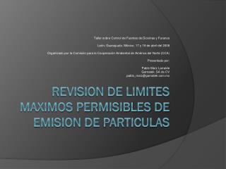 REVISION DE LIMITES MAXIMOS PERMISIBLES DE EMISION DE PARTICULAS
