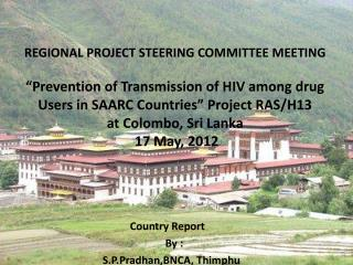 Country Report  				By :  S.P.Pradhan,BNCA ,  Thimphu