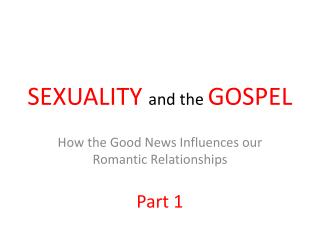 SEXUALITY  and the  GOSPEL