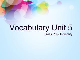 Vocabulary Unit 5 ISkills  Pre-University