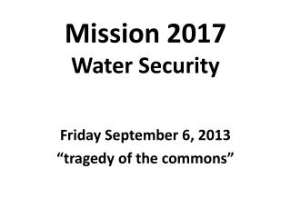 Mission 2017 Water Security