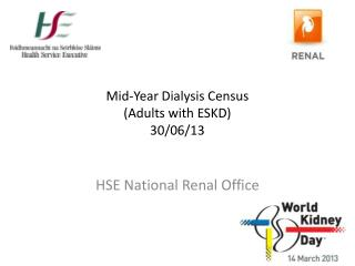 Mid-Year Dialysis Census  (Adults with ESKD) 30/06/13