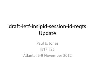 draft- ietf -insipid-session-id- reqts Update
