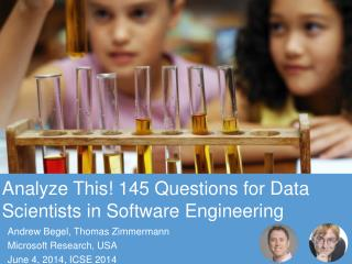 Analyze This! 145  Questions  for Data  Scientists in Software Engineering