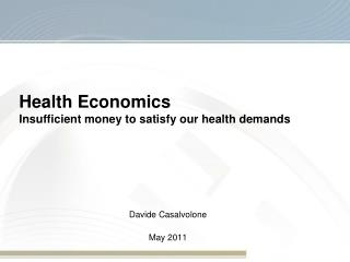 Health Economics  Insufficient money to satisfy our health demands