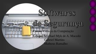 Softwares  de Segurança