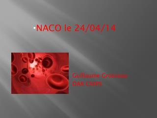 NACO le 24/04/14 Guillaume Grosseau DAR CHIPS