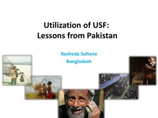 Utilization of USF:  Lessons from Pakistan
