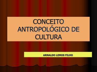 CONCEITO ANTROPOL
