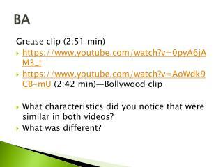 Grease clip (2:51 min) https :// www.youtube.com/watch?v=0pyA6jAM3_I