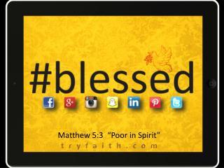 """Matthew 5:3  """"Poor in Spirit"""""""