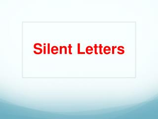 Silent�Letters
