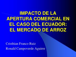 IMPACTO DE LA APERTURA COMERCIAL EN EL CASO DEL ECUADOR: EL MERCADO DE ARROZ