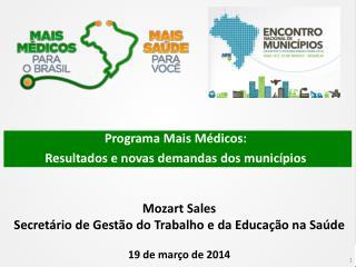 Programa Mais Médicos:  Resultados e novas demandas dos municípios