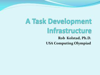 A Task Development Infrastructure