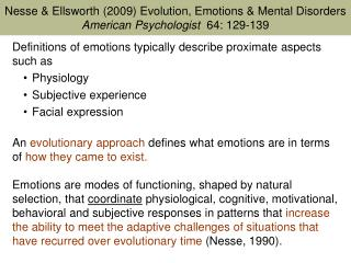 Definitions of emotions typically describe proximate aspects such as  Physiology