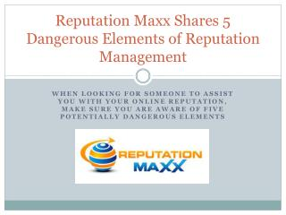 Reputation Maxx Shares 5 Dangerous Elements of Reputation Ma
