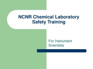 NCNR Chemical Laboratory Safety