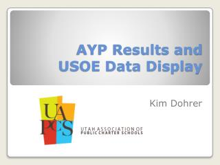AYP Results and    USOE Data Display