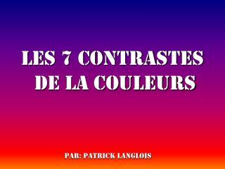 Les 7 contrastes  de la couleurs