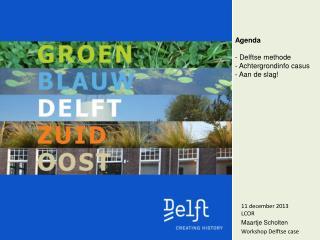 Agenda -  Delftse methode - Achtergrondinfo  casus - Aan de  slag!