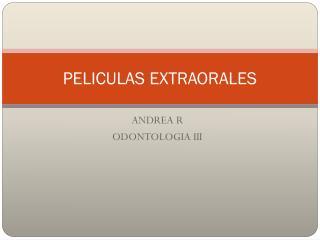 PELICULAS EXTRAORALES