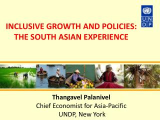 INCLUSIVE GROWTH AND POLICIES: THE SOUTH ASIAN EXPERIENCE