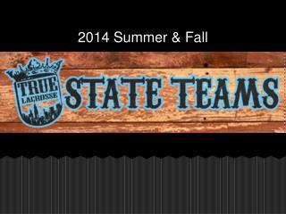 2014 Summer & Fall