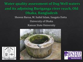 Shovon  Barua,  M.  Saiful Islam,  Saugata Datta University of Dhaka Kansas State University