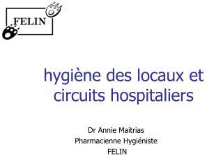 Hygi ne des locaux et circuits hospitaliers