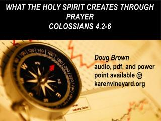 What the Holy Spirit Creates through Prayer Colossians 4.2-6