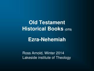 Old Testament  Historical Books  (OT5) Ezra-Nehemiah