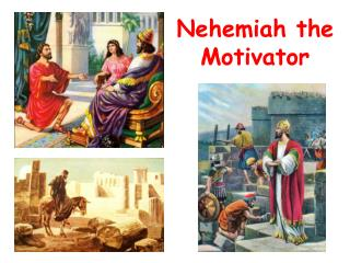 Nehemiah the Motivator