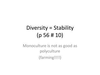 Diversity = Stability  (p 56 # 10)