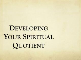 Developing Your Spiritual Quotient
