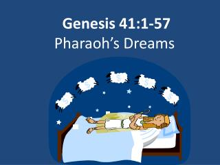 Genesis 41:1-57 Pharaoh�s Dreams