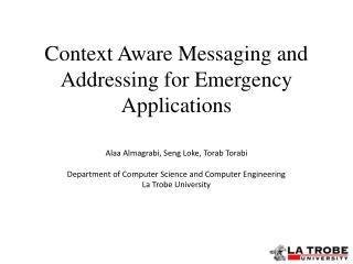 Context Aware Messaging and Addressing for Emergency Applications