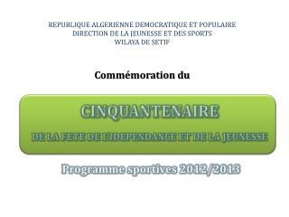 REPUBLIQUE ALGERIENNE DEMOCRATIQUE ET POPULAIRE  DIRECTION DE LA JEUNESSE ET DES SPORTS